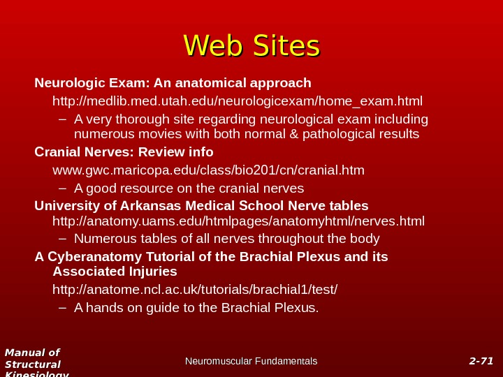 Manual of Structural Kinesiology Neuromuscular Fundamentals 2 -2 - 7171 Web Sites Neurologic Exam: An anatomical