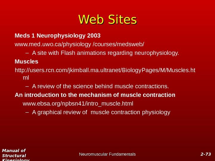 Manual of Structural Kinesiology Neuromuscular Fundamentals 2 -2 - 7373 Web Sites Meds 1 Neurophysiology 2003