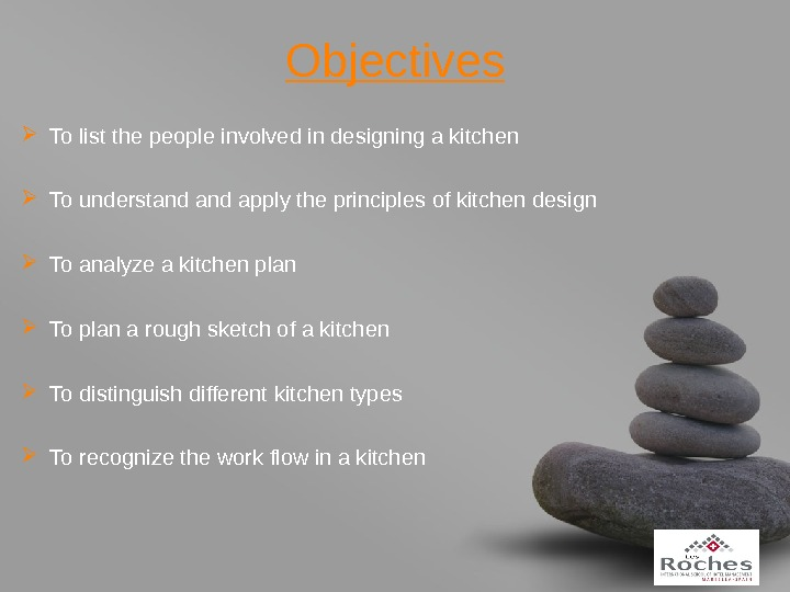 your name. Objectives To list the people involved in designing a kitchen To understand apply the