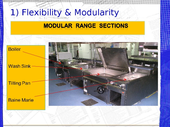 1) Flexibility & Modularity