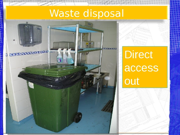 Waste disposal Direct access out
