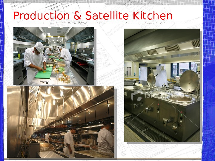 Production & Satellite Kitchen