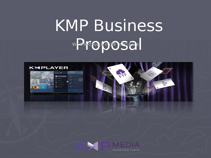 KMP Business Proposal. We are cloud & social media life