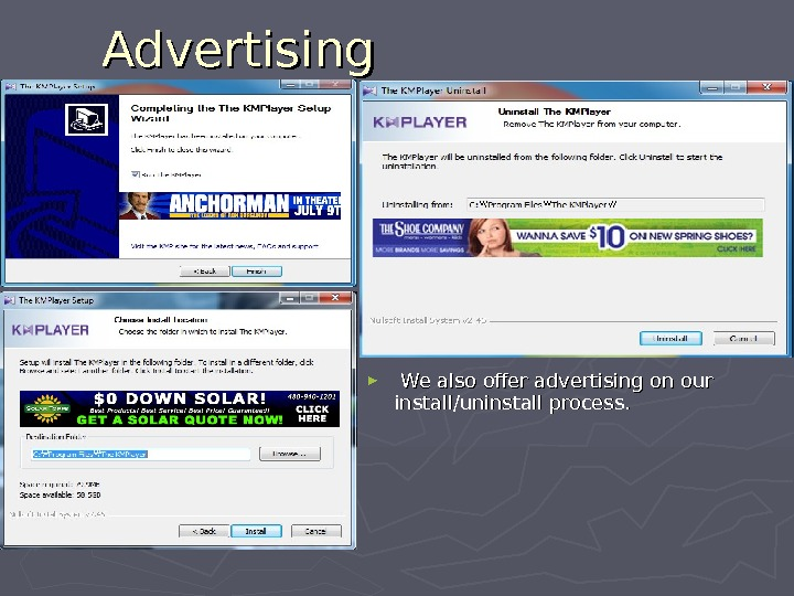 Advertising ►  We also offer advertising on our install/uninstall process.