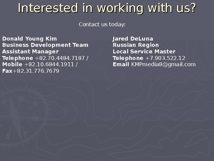 Interested in working with us? Donald Young Kim Business Development Team Assistant Manager Telephone