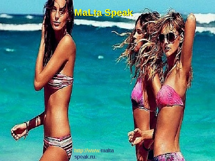 Ma. Lta Speak http: //www. malta  speak. ru.
