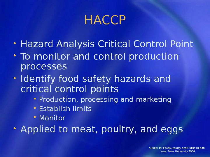 Center for Food Security and Public Health  Iowa State University 2004 HACCP • Hazard Analysis