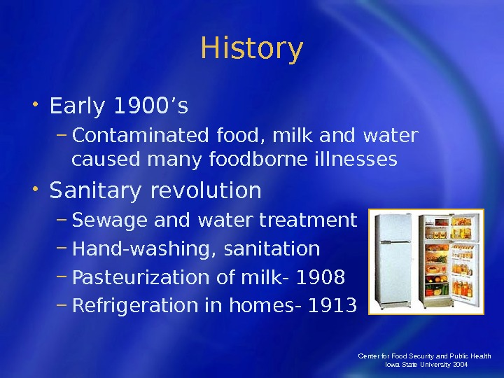 Center for Food Security and Public Health  Iowa State University 2004 History • Early 1900's