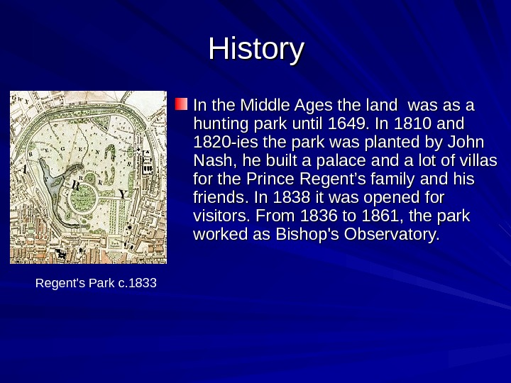 History In the Middle Ages the land was as a hunting park until 1649.