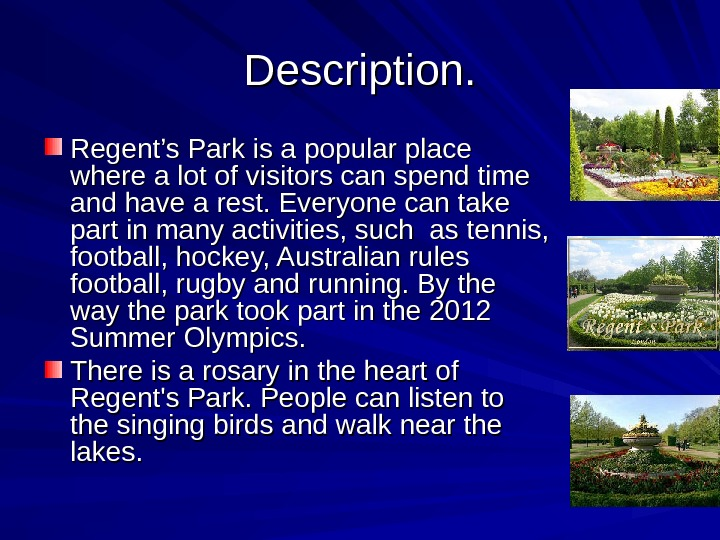 DD escription. . Regent's Park is a popular place where a lot of visitors