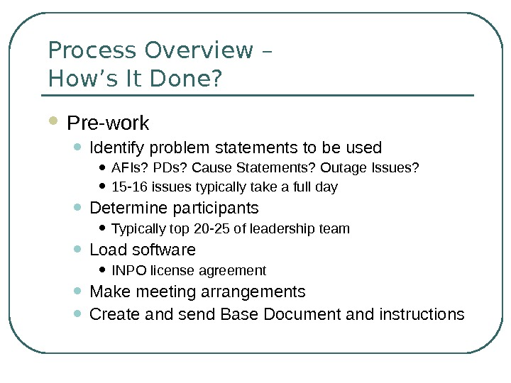 Process Overview – How's It Done?  Pre-work • Identify problem statements to be used