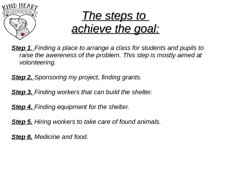 The steps to achieve the goal: Step 1.  Finding a place to arrange