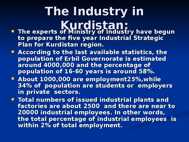 The Industry in Kurdistan:  The experts of Ministry of Industry have begun to