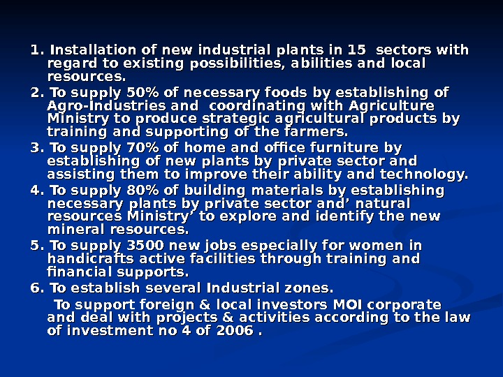 1. Installation of new industrial plants in 15 sectors with regard to existing possibilities,