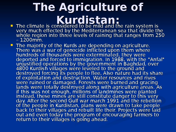 The Agriculture of Kurdistan:  The climate is considered to be mild and the