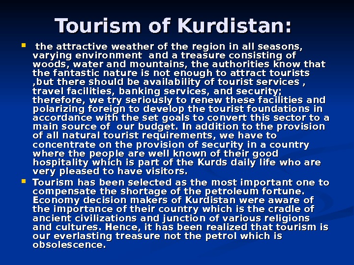 Tourism of Kurdistan:  the attractive weather of the region in all seasons,
