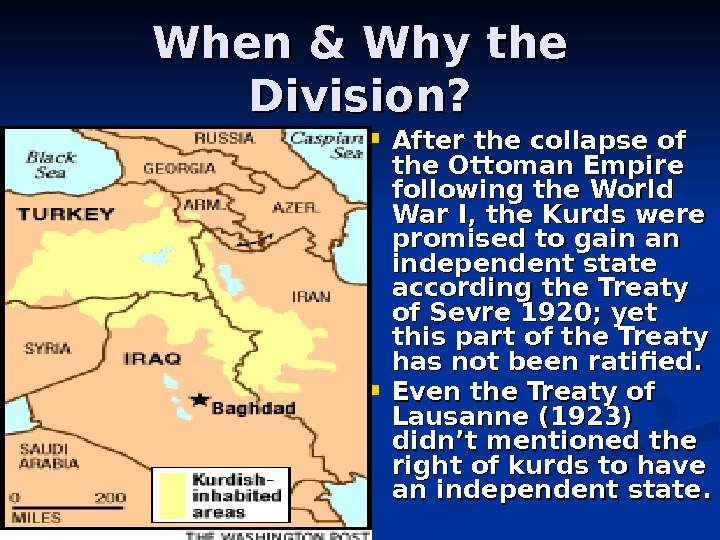 When & Why the Division?  After the collapse of the Ottoman Empire following
