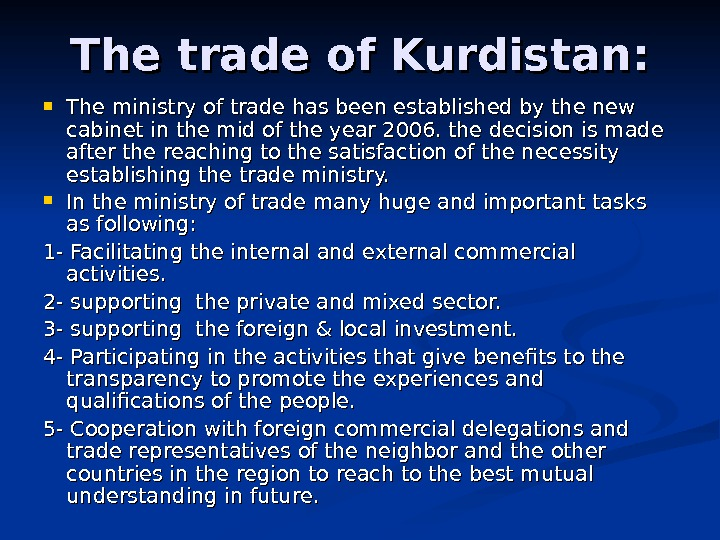The trade of Kurdistan:  The ministry of trade has been established by the