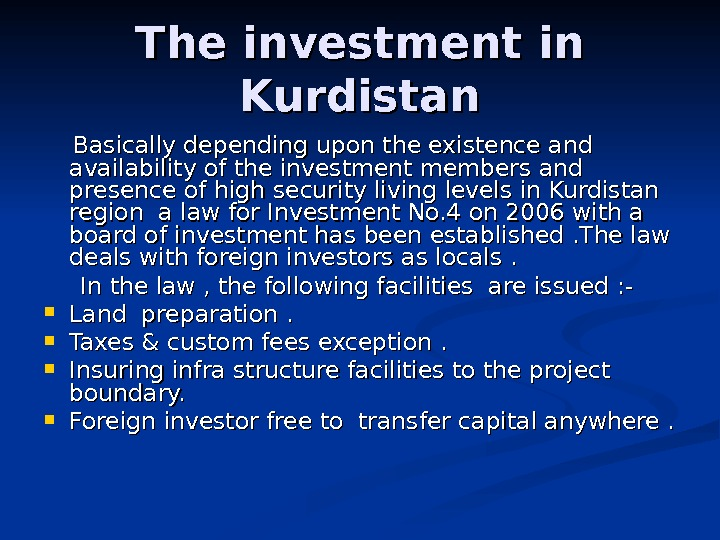 The investment in Kurdistan   Basically depending upon the existence and availability of