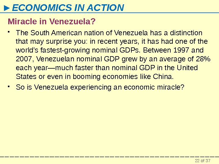 22 of 37► ECONOMICS IN ACTION Miracle in Venezuela?  The South American nation of Venezuela