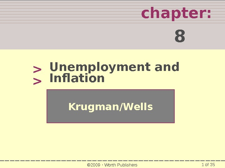 1 of 35 chapter:  8   Krugman/Wells © 2009  Worth Publishers. Unemployment and