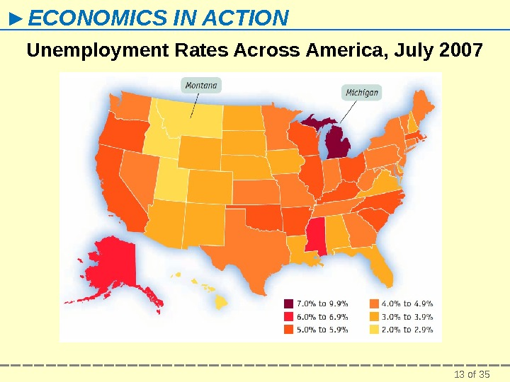 13 of 35► ECONOMICS IN ACTION Unemployment Rates Across America, July 2007