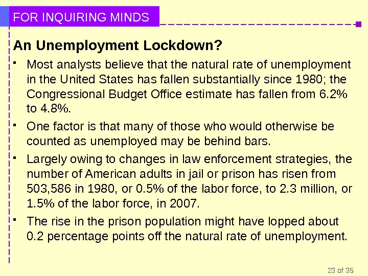 23 of 35 FOR INQUIRING MINDS An Unemployment Lockdown?  Most analysts believe that the natural