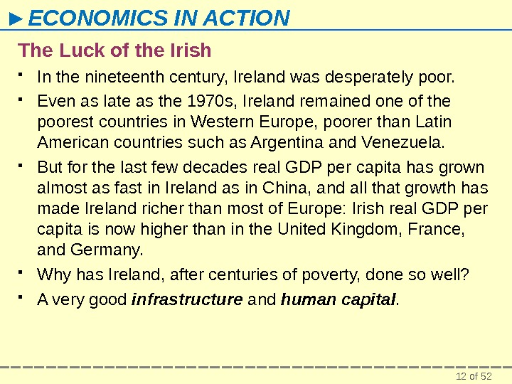 12 of 52► ECONOMICS IN ACTION The Luck of the Irish In the nineteenth century, Ireland