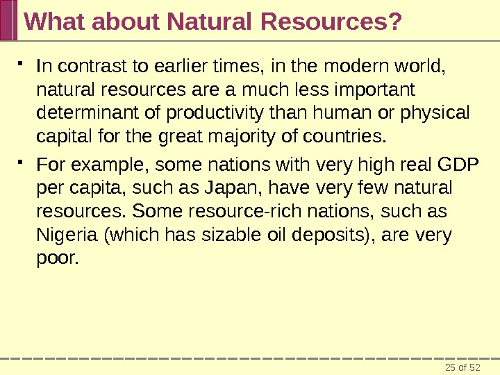 25 of 52 What about Natural Resources?  In contrast to earlier times, in the modern