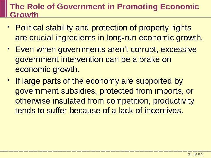 31 of 52 The Role of Government in Promoting Economic Growth Political stability and protection of