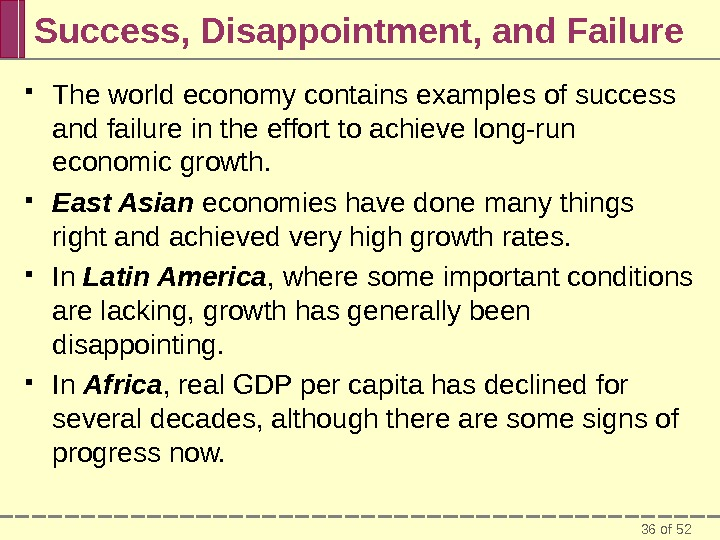 36 of 52 Success, Disappointment, and Failure The world economy contains examples of success and failure