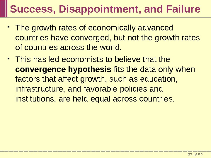 37 of 52 Success, Disappointment, and Failure The growth rates of economically advanced countries have converged,
