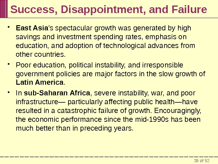 39 of 52 Success, Disappointment, and Failure East Asia 's spectacular growth was generated by high