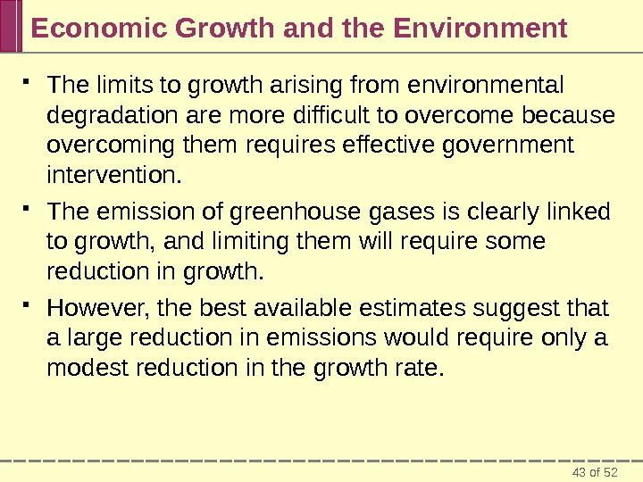 43 of 52 Economic Growth and the Environment The limits to growth arising from environmental degradation