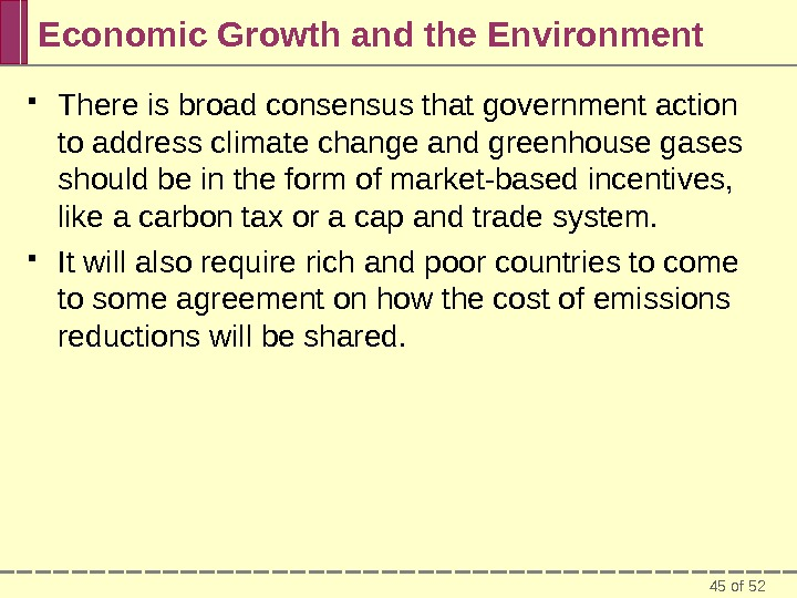 45 of 52 Economic Growth and the Environment There is broad consensus that government action to