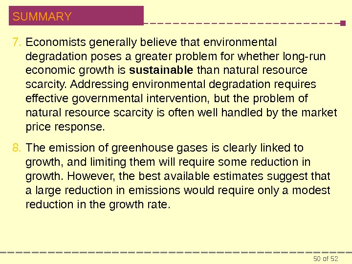 50 of 52 SUMMARY 7. Economists generally believe that environmental degradation poses a greater problem for