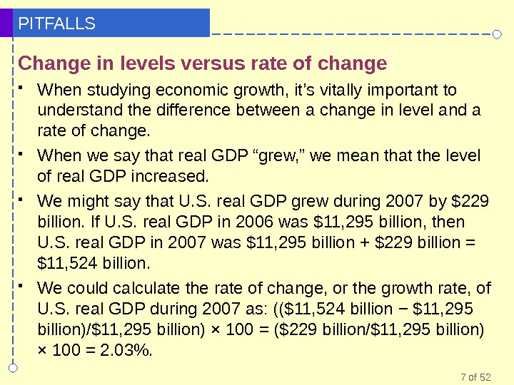 7 of 52 PITFALLS Change in levels versus rate of change When studying economic growth, it's