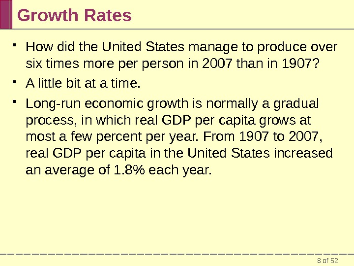 8 of 52 Growth Rates How did the United States manage to produce over six times