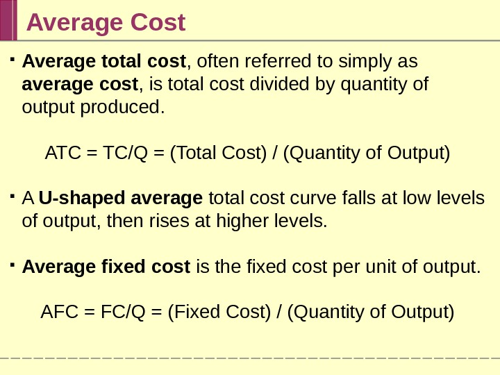 Average Cost Average total cost , often referred to simply as average cost , is total