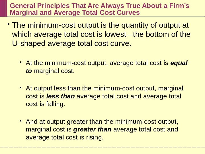General Principles That Are Always True About a Firm's Marginal and Average Total Cost Curves The