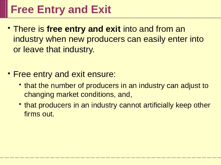 Free Entry and Exit There is free entry and exit into and from an industry when
