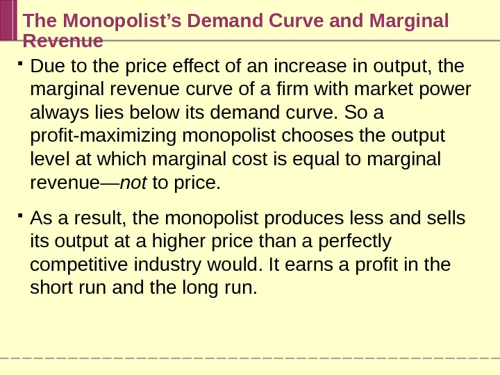 The Monopolist's Demand Curve and Marginal Revenue Due to the price effect of an increase in