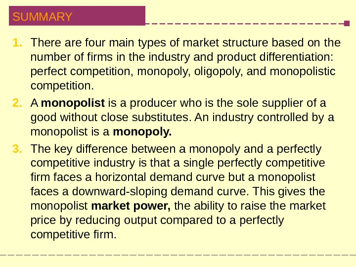 SUMMARY 1.  There are four main types of market structure based on  the number