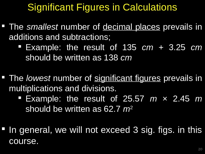 Significant Figures in Calculations The smallest  number of decimal places  prevails in additions and