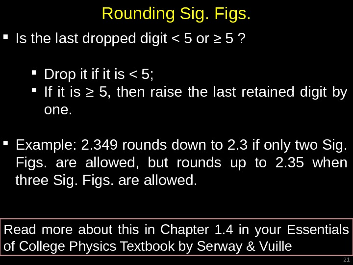 Rounding Sig. Figs.  Is the last dropped digit  5 or ≥ 5 ?