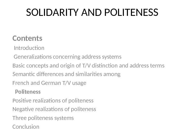 SOLIDARITY AND POLITENESS Contents  Introduction  Generalizations concerning address systems Basic concepts and origin