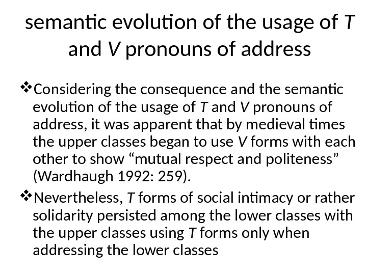 semantic evolution of the usage of T and V pronouns of address Considering the consequence and