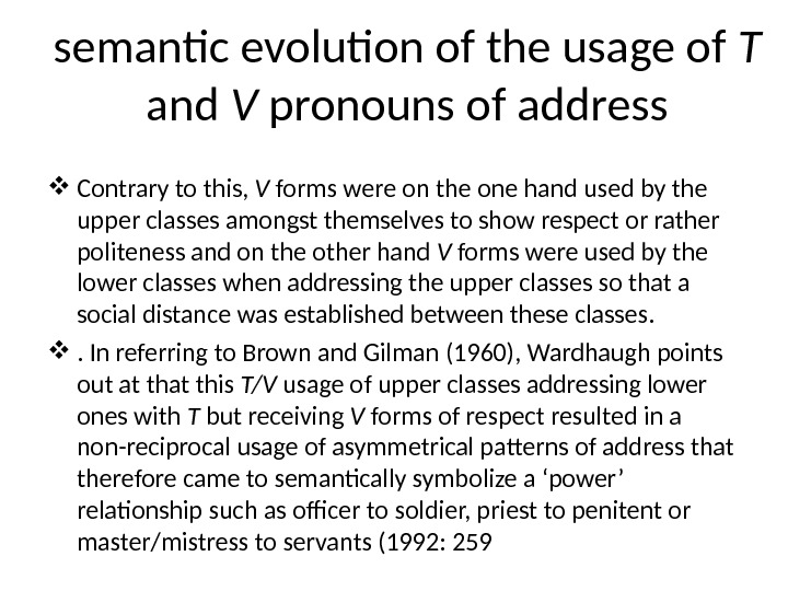 semantic evolution of the usage of T and V pronouns of address Contrary to this,