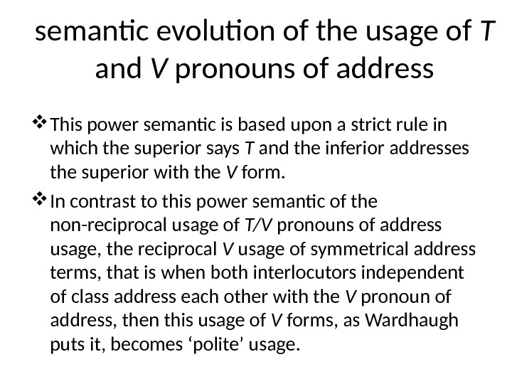 semantic evolution of the usage of T and V pronouns of address This power semantic is