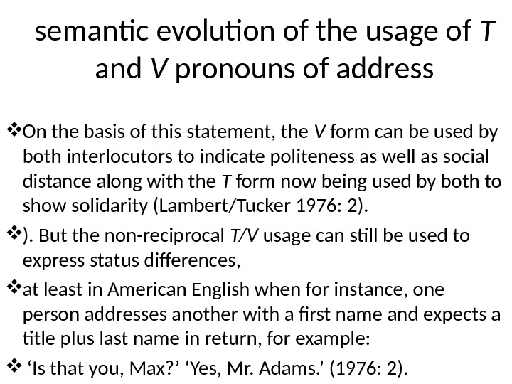 semantic evolution of the usage of T and V pronouns of address On the basis of